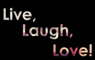 love live and laugh live love laugh inspirational quotes quotesgram