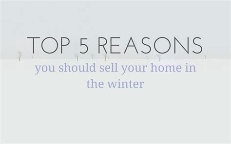 5 reasons to sell your home this winter copy and send