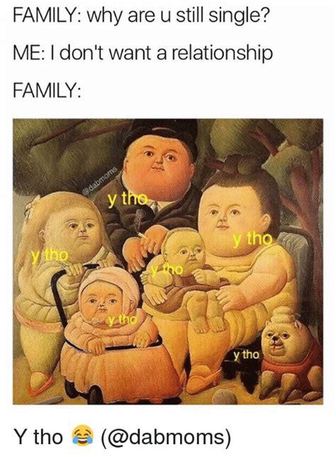 family memes y tho family y tho your meme