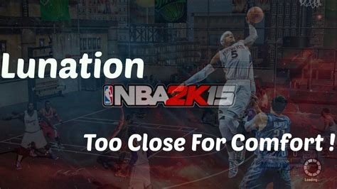 too close for comfort youtube too close for comfort nba 2k15 youtube