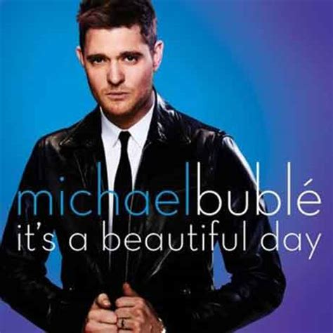 michael bubl 233 it s a beautiful day testo traduzione