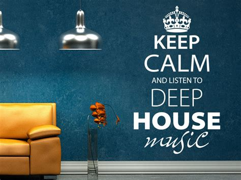 who listens to house music wandtattoo keep calm and listen to deep house music