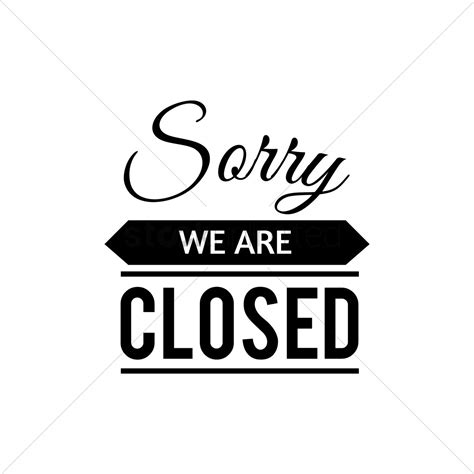 we are closed sign template sorry we are closed text vector image 1520926