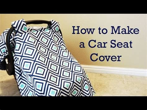 How To Make Cover by How To Make A Baby Car Seat Cover