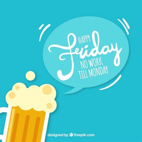 imagenes de feliz viernes con cerveza feliz viernes