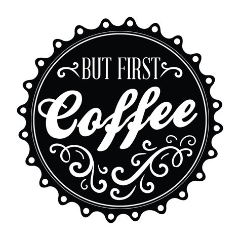 but first coffee office quote wall decals walls need love