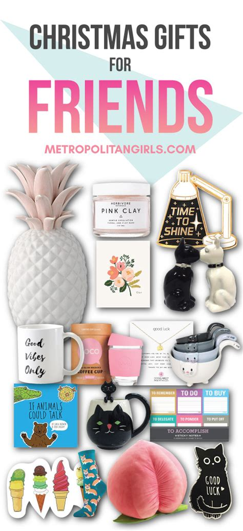christmas gift ideas for friends 2017 metropolitan girls