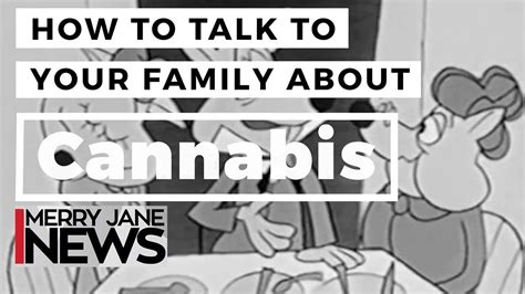 how to your to talk how to talk to your family about cannabis