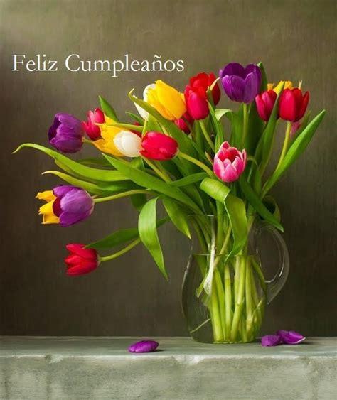 imagenes feliz cumpleaños flores las 25 mejores ideas sobre feliz cumplea 241 os flores en