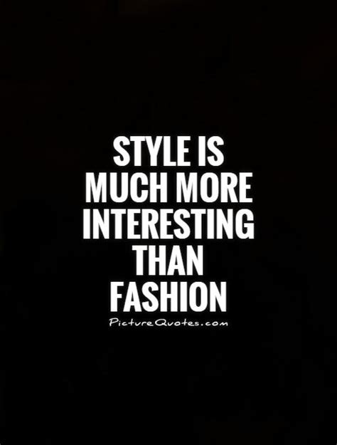 the 50 best style and fashion quotes of all time marie claire style is much more interesting than fashion picture quotes