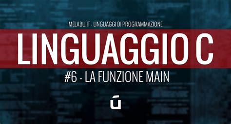 librerie linguaggio c la funzione 6 linguaggio c
