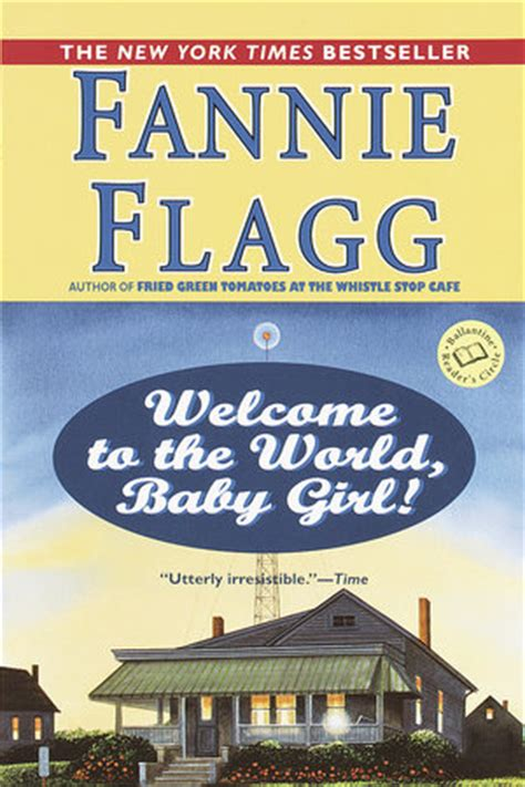 Welcome To The World Baby A Novel Random House Large Print By Flagg Fannie Random Fannie Flagg Welcome To The World Baby Trade Paperback