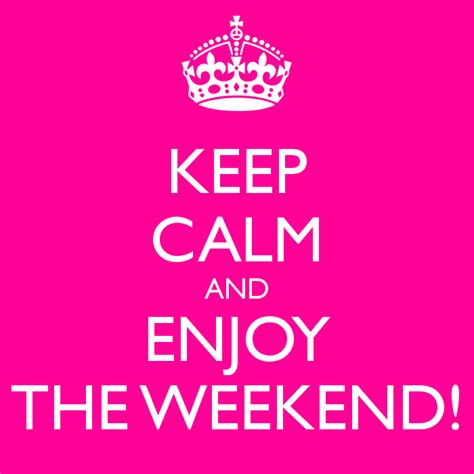 A Weekend by Weekend Pictures Images Graphics For Whatsapp