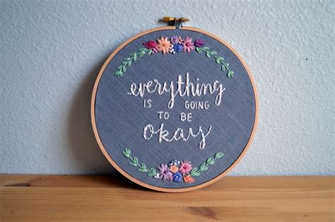 embroidery quotes everything is going to be okay embroidery hoop