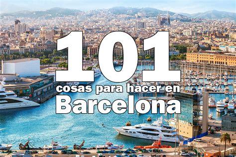 barcelona que hacer qu 233 hacer en barcelona