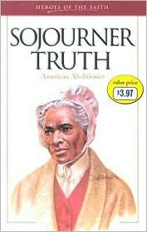 a picture book of sojourner sojourner american abolitionist by w terry whalin