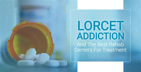 Detox Centers In Delaware by Lorcet Addiction And The Best Rehab Centers For Treatment