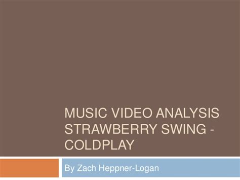strawberry swing sheet music music video analysis strawberry swing coldplay