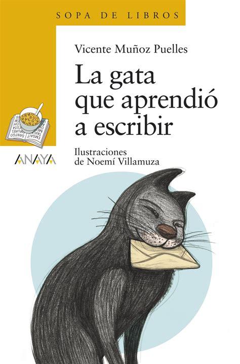 la gata que aprendi 243 a escribir anaya infantil y juvenil