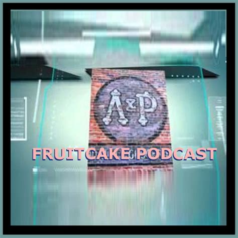 a p fruitcake a p fruit cake podcast appstore for android