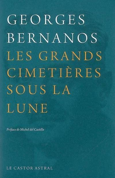 libro les grands cimetires sous livre les grands cimeti 232 res sous la lune georges bernanos castor astral litterature