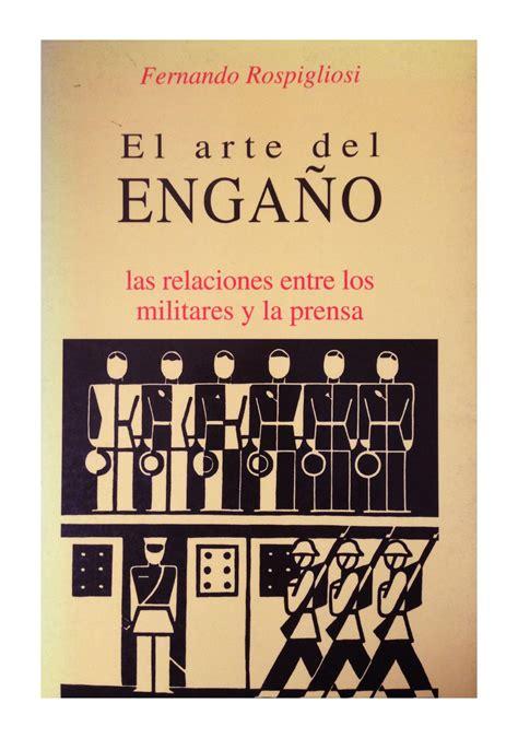 el libro del arte 1465471251 el arte del enga 241 o las relaciones entre los militares y la prensa by fernando rospigliosi issuu