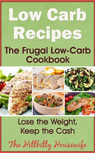 low carb diet low carb diet recipes cookbook for beginners for batch cooking books low carb recipes the frugal low carb cookbook