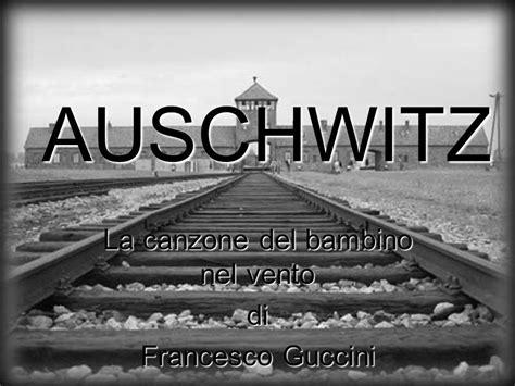 guccini testo francesco guccini auschwitz testo 28 images la canzone