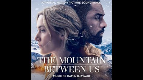 ms all a la m 225 s all 225 de la monta 241 a the mountain between us soundtrack tr 225 iler dosis media