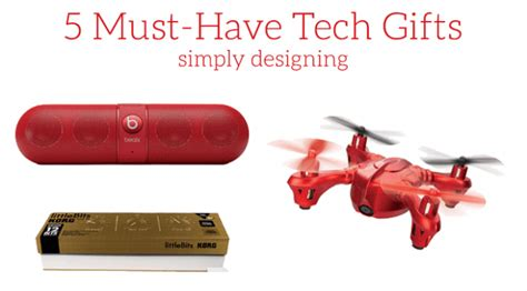tech presents 5 must have tech gifts