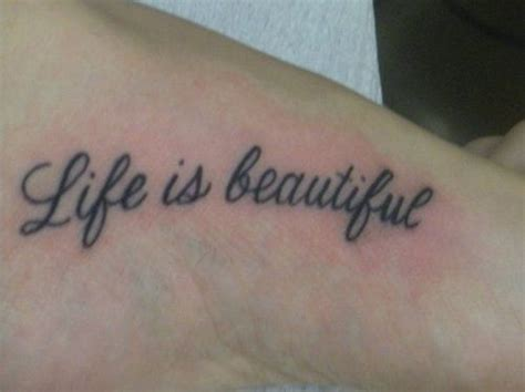 life is beautiful tattoo 1000 images about is beautiful on