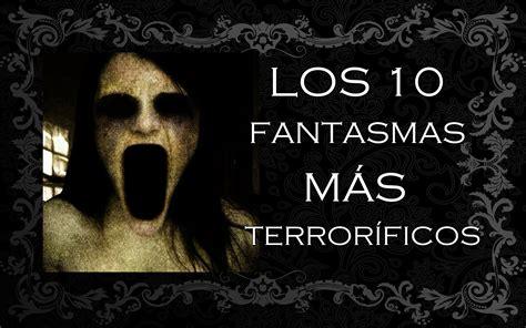 fotos terrorificas reales youtube top los 10 fantasmas m 225 s terror 237 ficos del mundo youtube