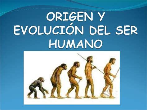 ensayo de el origen del ser humano y poblamiento del mundo origen y evoluci 243 n del ser humano