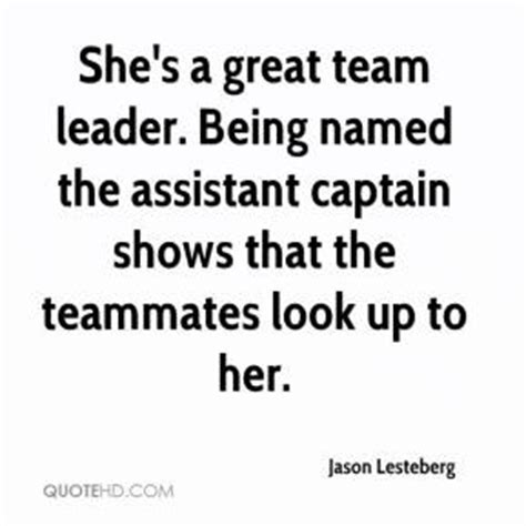 Assistant Team Leader by Jason Lesteberg Quotes Quotehd