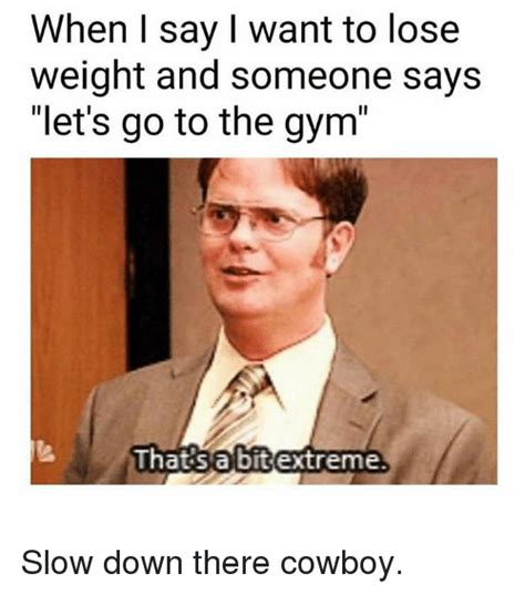 Losing Weight Meme - 25 best memes about extreme extreme memes
