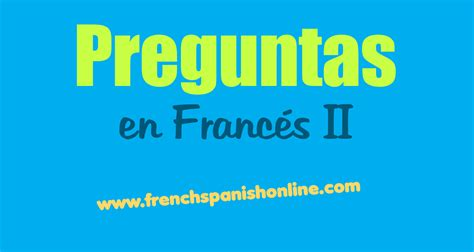 preguntas en frances con pourquoi preguntas en franc 233 s part 2 learn french online