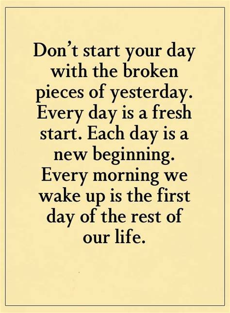 the start of day inspirational quotes don t start your day with broken
