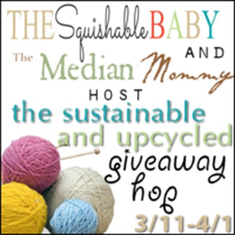 Sustainable Giveaways - sustainable and upcycle giveaway hop grand prize the squishable baby