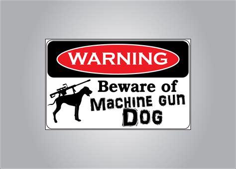 Sticker Lustig by Warning Beware Of Machine Gun Sticker Sticker