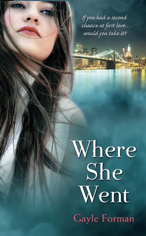 a s when she is 11 26 13 tues where she went by gayle forman real imagined
