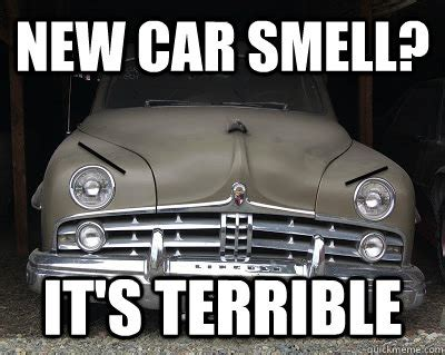 New Car Meme - new car smell it s terrible grumpy car quickmeme