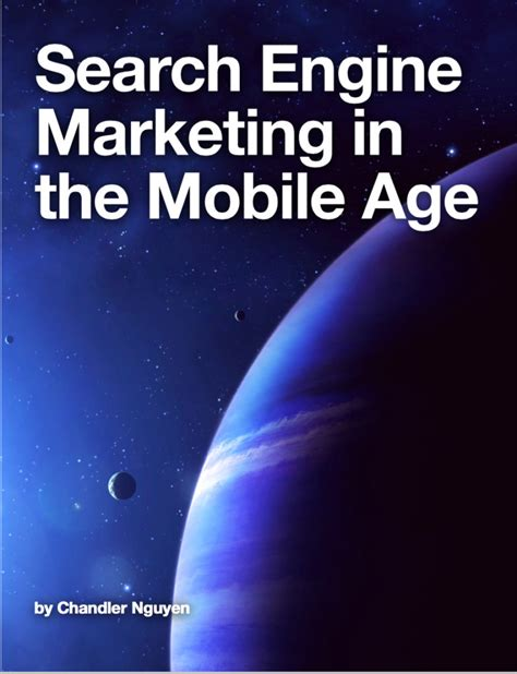 Search Age Search Engine Marketing In The Mobile Age Ebook Published Chandler Nguyen