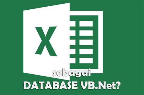 membuat database vb dengan excel membuat aplikasi database dengan excel vb net elang sakti