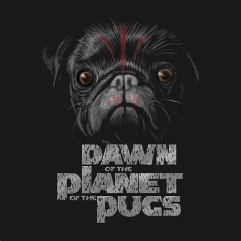 dawn of the planet of the pugs t shirt