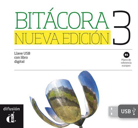 libro bitacora nueva edicion bit 225 cora 3 nueva edici 243 n llave usb con libro digital uitgeverij talenland