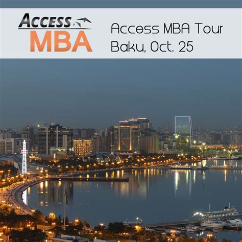 Access Mba Tour by Access Mba Tour To Welcome Business Professionals In Baku