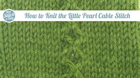 The Pearl Cable Stitch Knitting Stitch 171