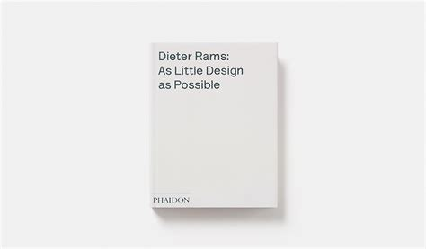 dieter rams as little dieter rams as little design as possible design phaidon store