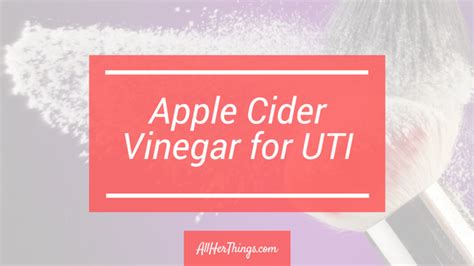 uti treatment apple cider vinegar all things