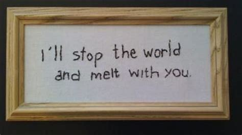 Stop The World And Melt With You by Quot I Ll Stop The World And Melt With You Quot Modern